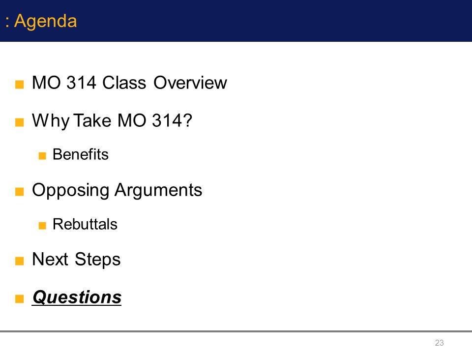 23 : Agenda MO 314 Class Overview Why Take MO 314.