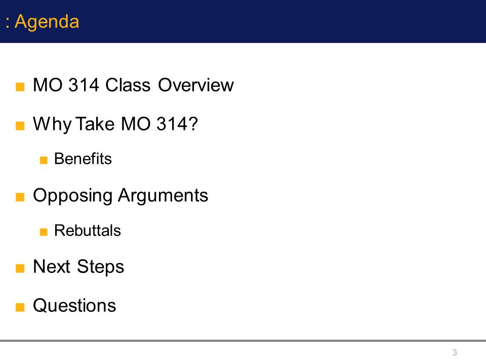 3 : Agenda MO 314 Class Overview Why Take MO 314.