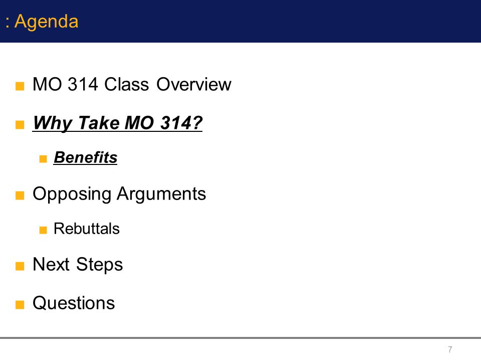 7 : Agenda MO 314 Class Overview Why Take MO 314.