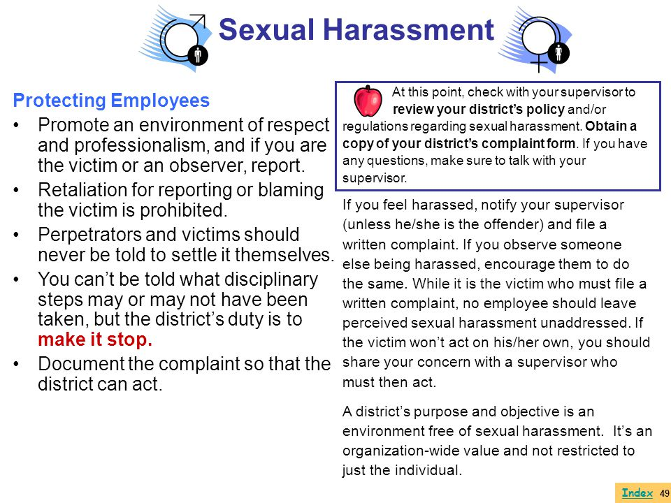 Protecting Employees Promote an environment of respect and professionalism, and if you are the victim or an observer, report. Retaliation for reportin