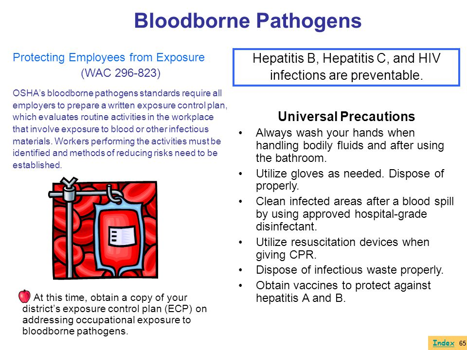 Protecting Employees from Exposure (WAC 296-823) OSHAs bloodborne pathogens standards require all employers to prepare a written exposure control plan