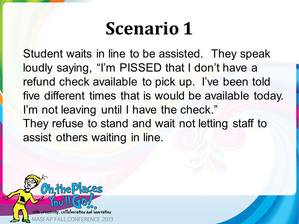 Scenario 1 Student waits in line to be assisted.