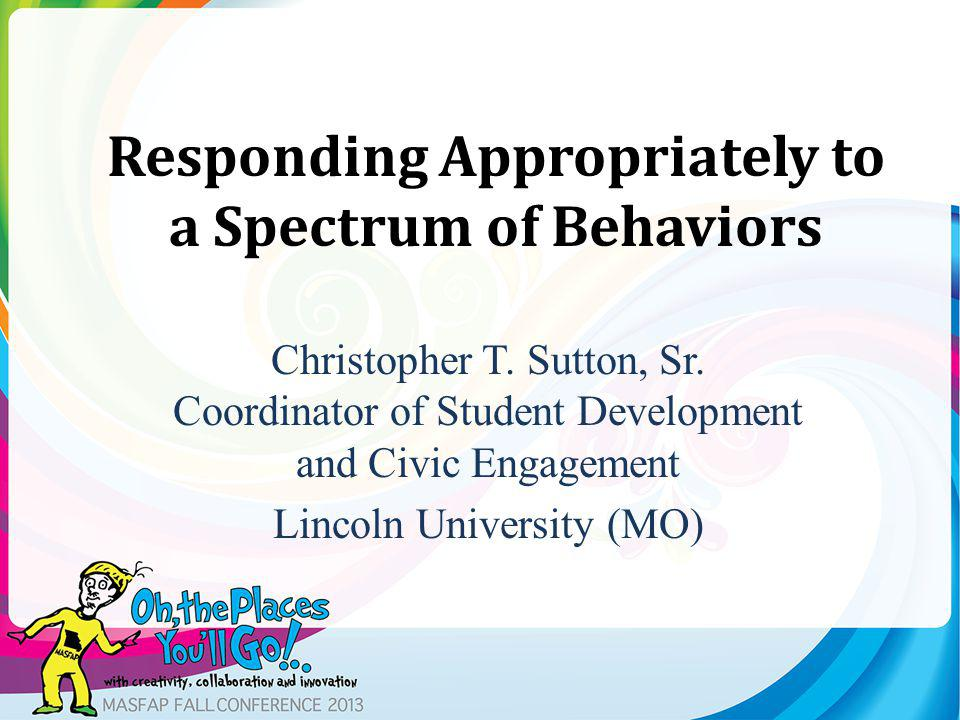 Developing Relationships: The Key To Effective Prevention Learn and use students names Exhibit care to learn about students Set and discuss expectations AND consequences – both in writing and verbally Anticipate high-risk time periods (refund, deregistration etc.) Know the boundaries of your influence Manage your own personal triggers Establish your authority and respond to behaviors using your best style