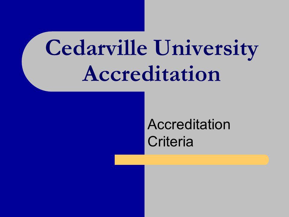 Cedarville University Accreditation Accreditation Criteria