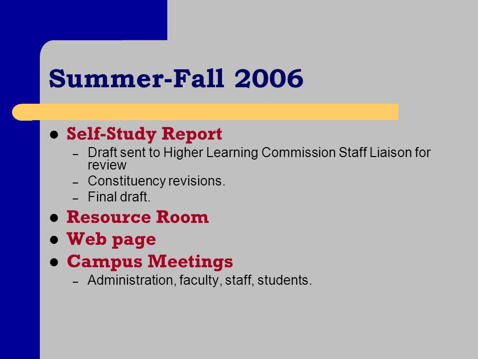 Summer-Fall 2006 Self-Study Report – Draft sent to Higher Learning Commission Staff Liaison for review – Constituency revisions.