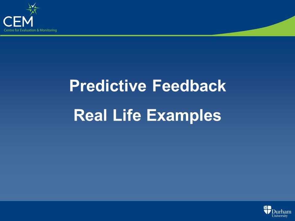 Predictive Feedback Real Life Examples