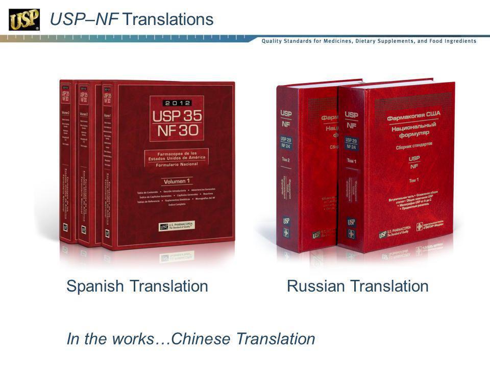 USP–NF Translations Spanish TranslationRussian Translation In the works…Chinese Translation