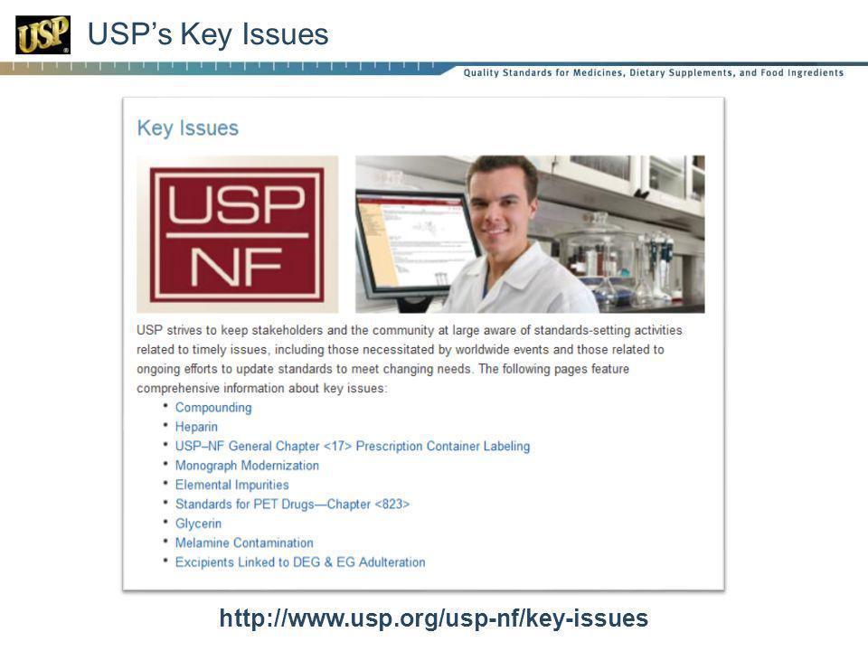USPs Key Issues http://www.usp.org/usp-nf/key-issues