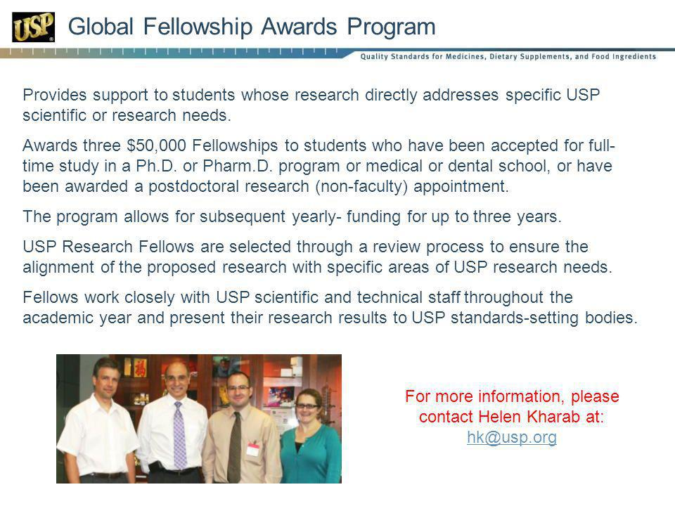 Provides support to students whose research directly addresses specific USP scientific or research needs. Awards three $50,000 Fellowships to students