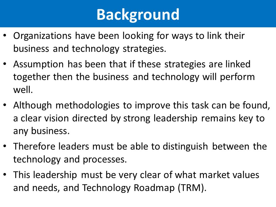 Background Organizations have been looking for ways to link their business and technology strategies.