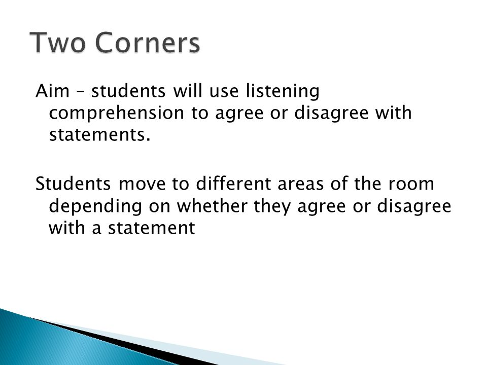 Aim – students will use listening comprehension to agree or disagree with statements.