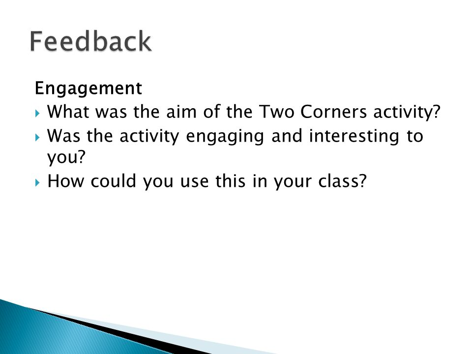 Engagement What was the aim of the Two Corners activity.