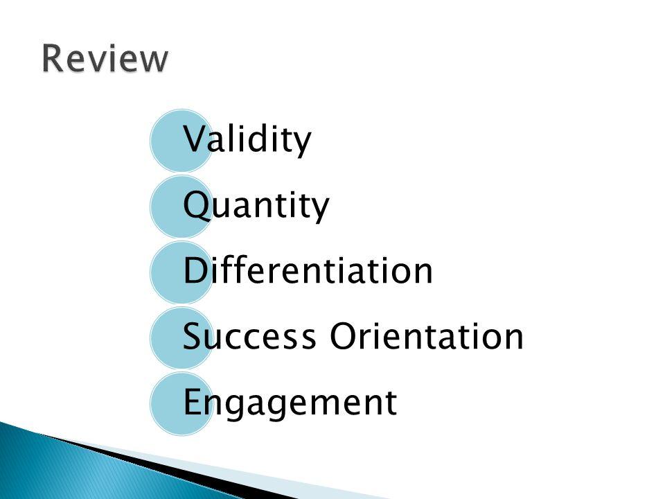Validity Quantity Differentiation Success Orientation Engagement