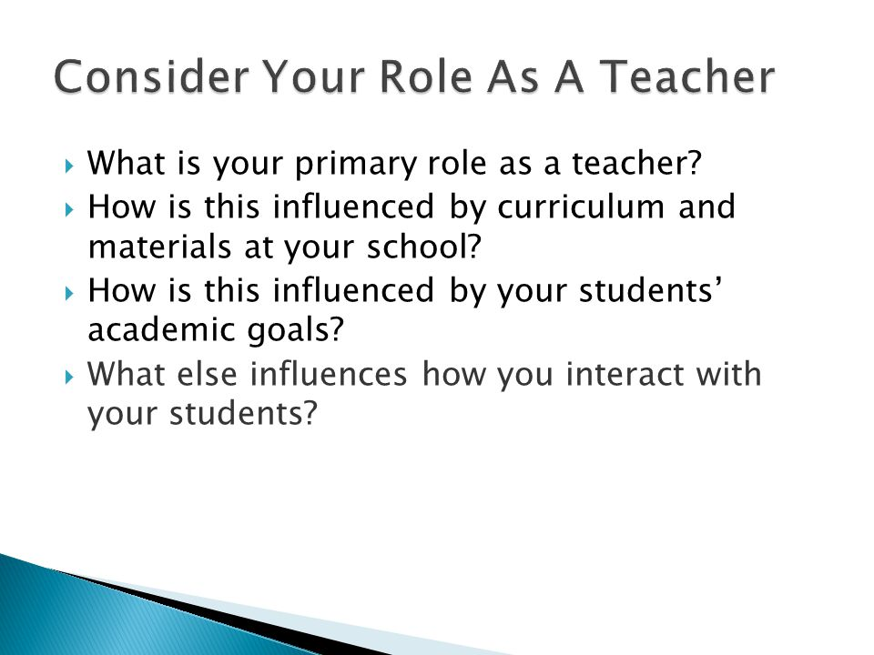 What is your primary role as a teacher.