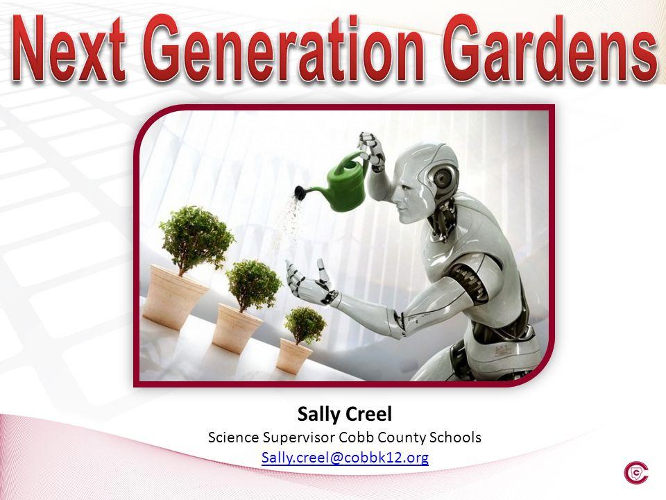 Sally Creel Science Supervisor Cobb County Schools Sally.creel@cobbk12.org