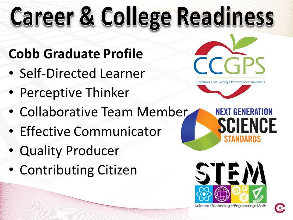 Cobb Graduate Profile Self-Directed Learner Perceptive Thinker Collaborative Team Member Effective Communicator Quality Producer Contributing Citizen