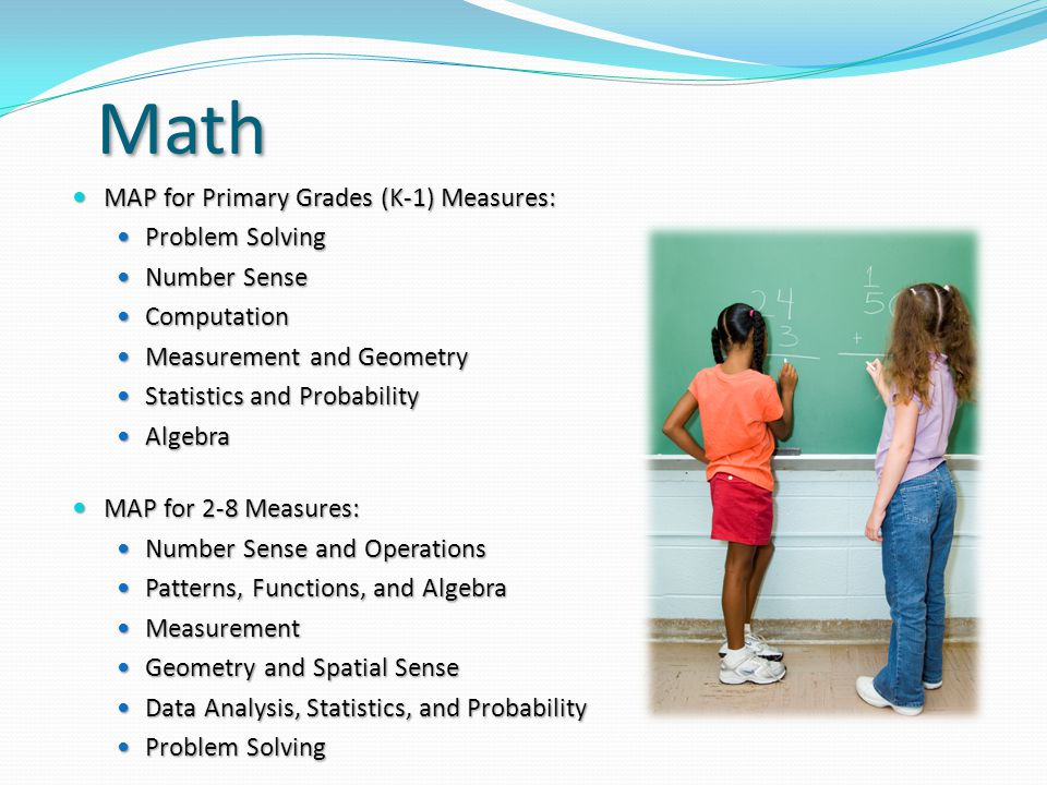 Math MAP for Primary Grades (K-1) Measures: MAP for Primary Grades (K-1) Measures: Problem Solving Problem Solving Number Sense Number Sense Computati