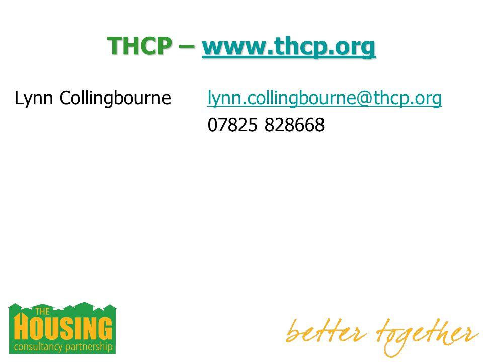 THCP – www.thcp.org www.thcp.org Lynn Collingbourne lynn.collingbourne@thcp.orglynn.collingbourne@thcp.org 07825 828668