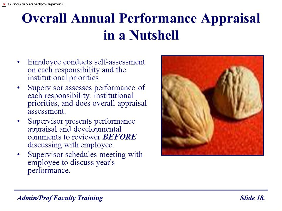 Admin/Prof Faculty TrainingSlide 18.Admin/Prof Faculty TrainingSlide 18. Overall Annual Performance Appraisal in a Nutshell Employee conducts self-ass