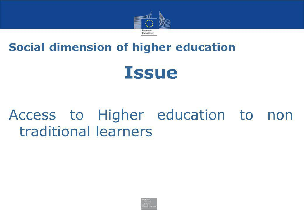 Social dimension of higher education Issue Access to Higher education to non traditional learners