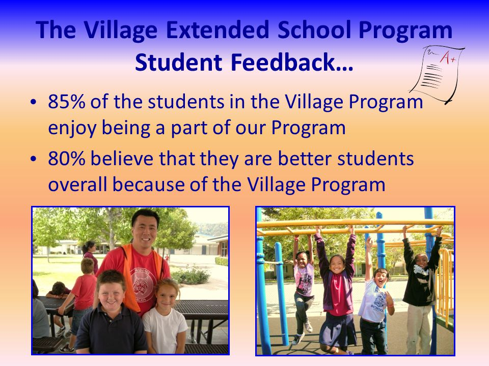 The Village Extended School Program Student Comments I like my site manager at Plymouth.