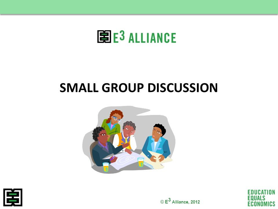 © E 3 Alliance, 2012 SMALL GROUP DISCUSSION