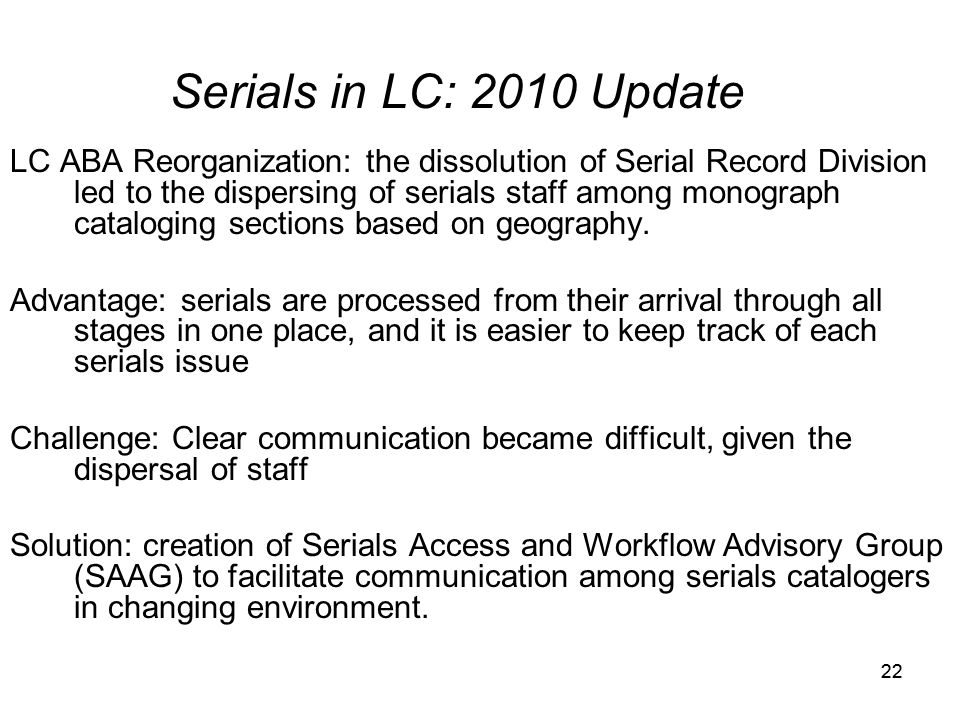 21 1. Consequences of the LC ABA reorganization on serials processing 2.