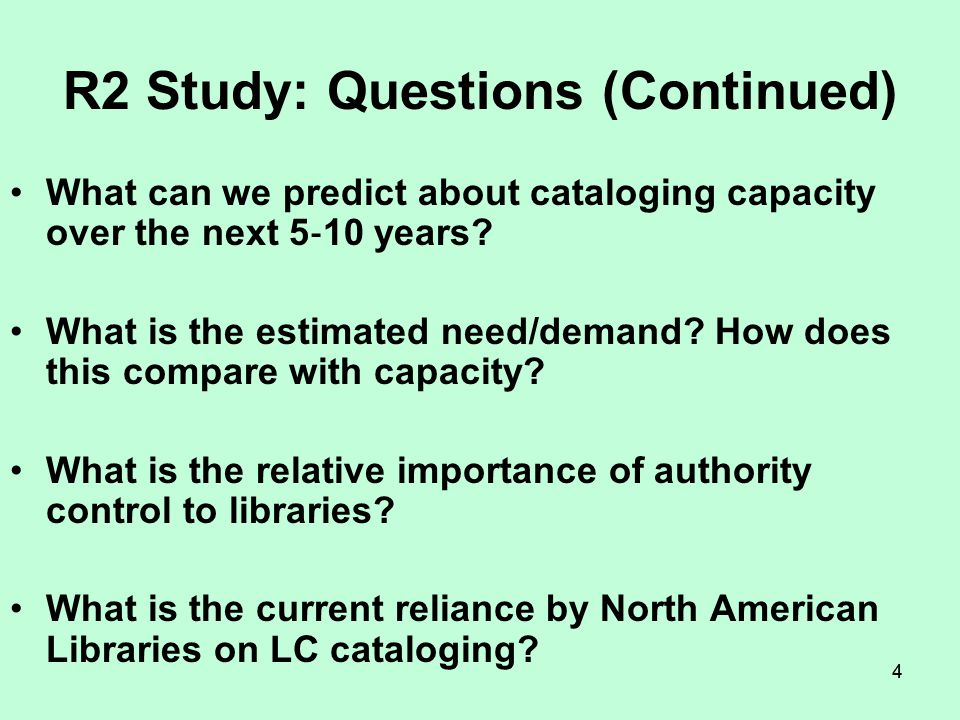 33 LC Study of the North American MARC Records Marketplace completed by R2 Consulting: Questions What is the overall cataloging capacity in North America.