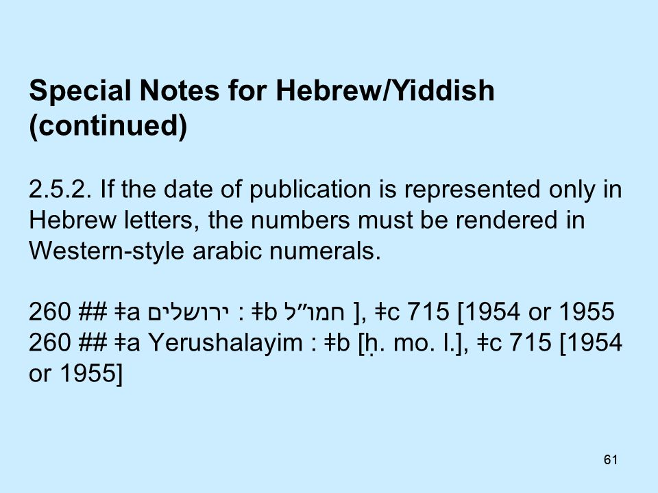 60 Special Notes for Hebrew/Yiddish 2.5.1.