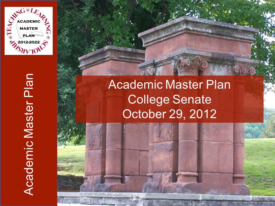 Academic Master Plan College Senate October 29, 2012