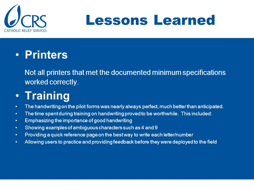 Lessons Learned Printers Not all printers that met the documented minimum specifications worked correctly.