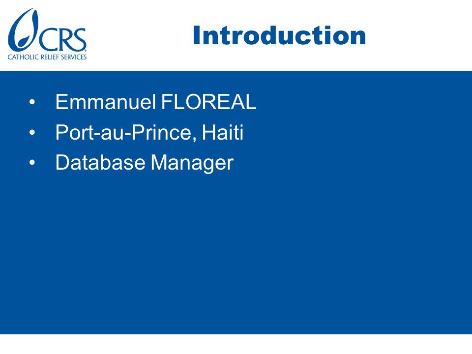 Introduction Emmanuel FLOREAL Port-au-Prince, Haiti Database Manager