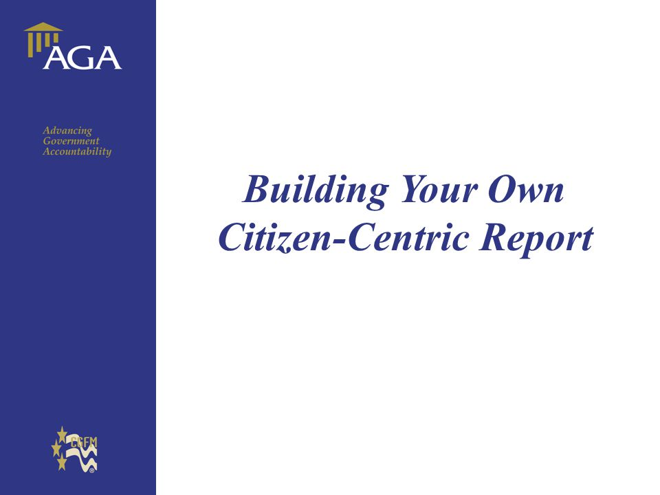 General chart Building Your Own Citizen-Centric Report