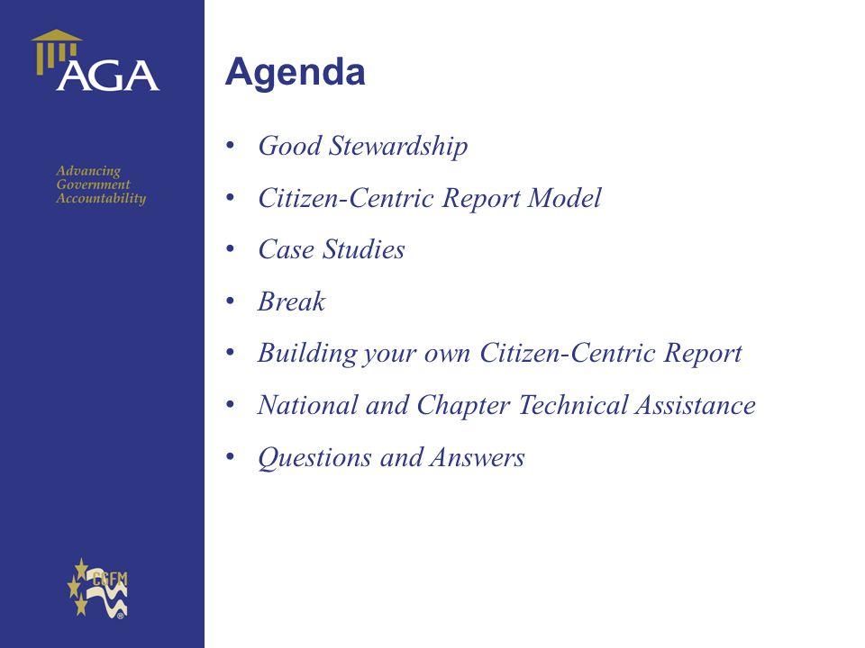 General title Agenda Good Stewardship Citizen-Centric Report Model Case Studies Break Building your own Citizen-Centric Report National and Chapter Te