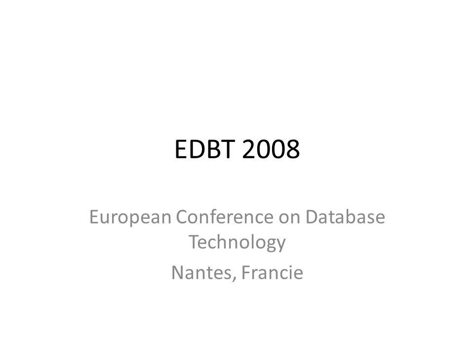 EDBT 2008 European Conference on Database Technology Nantes, Francie