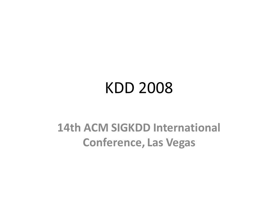 KDD 2008 14th ACM SIGKDD International Conference, Las Vegas