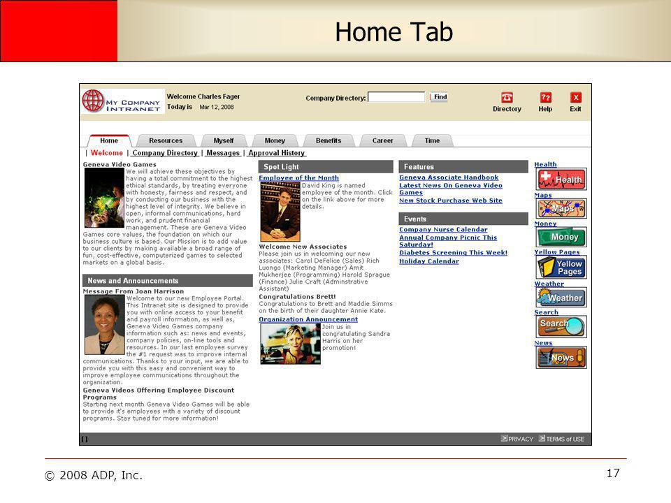 © 2008 ADP, Inc. 17 Home Tab