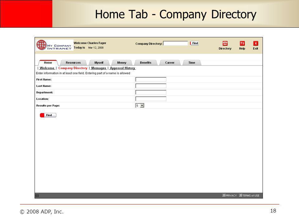 © 2008 ADP, Inc. 18 Home Tab - Company Directory