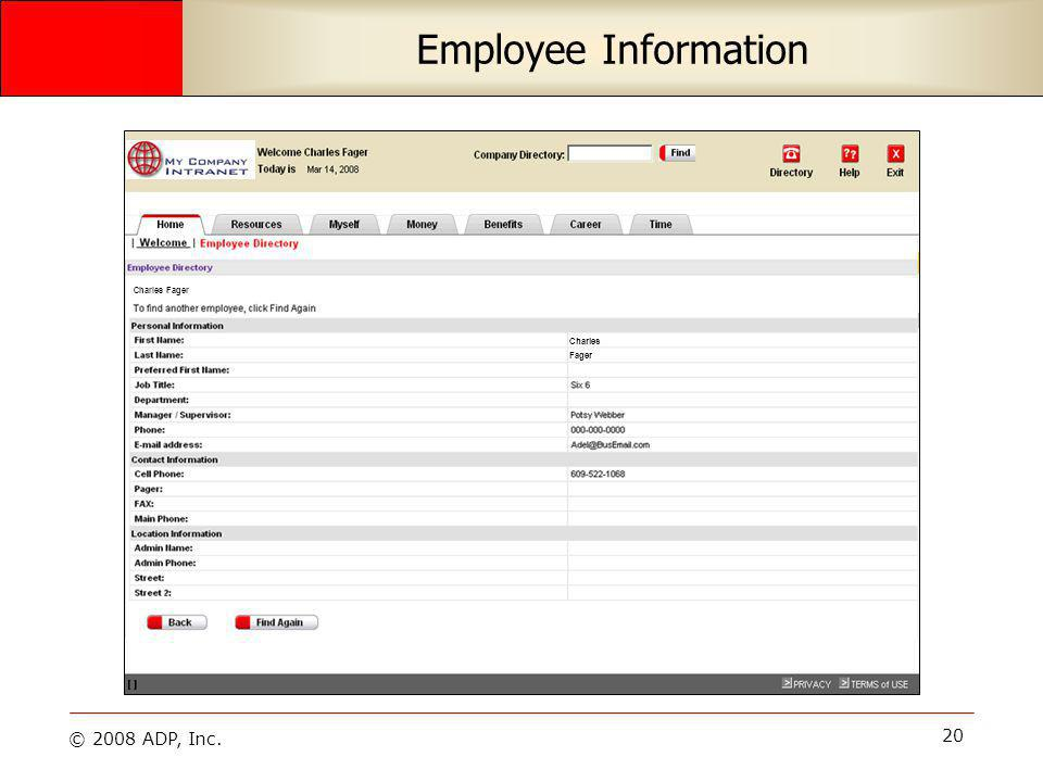 © 2008 ADP, Inc. 20 Employee Information Charles Fager Charles Fager
