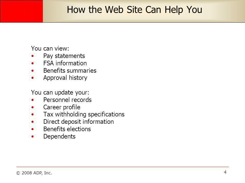 © 2008 ADP, Inc.65 Our Companys Web Site Question: How do I go to the Web site.