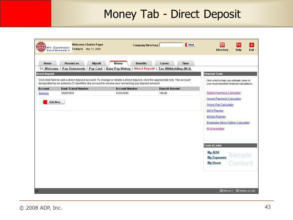 © 2008 ADP, Inc. 43 Money Tab - Direct Deposit