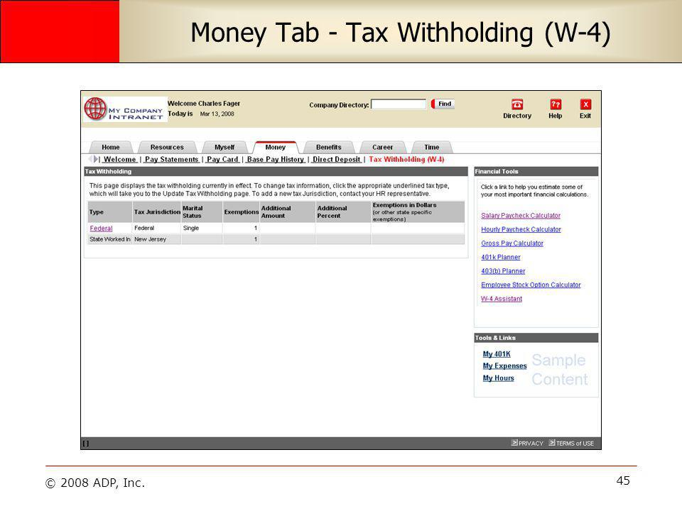 © 2008 ADP, Inc. 45 Money Tab - Tax Withholding (W-4)
