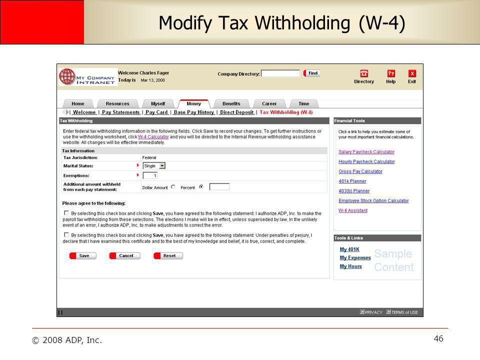 © 2008 ADP, Inc. 46 Modify Tax Withholding (W-4)