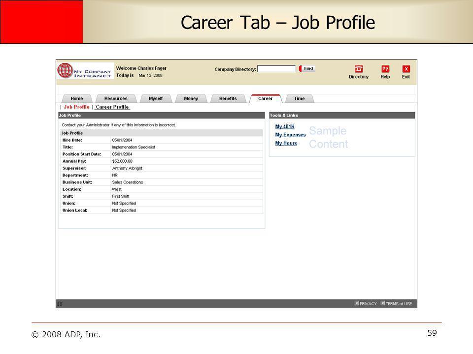 © 2008 ADP, Inc. 59 Career Tab – Job Profile
