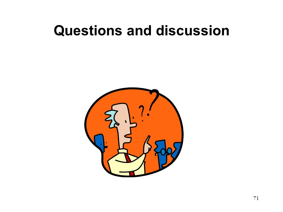Questions and discussion 71
