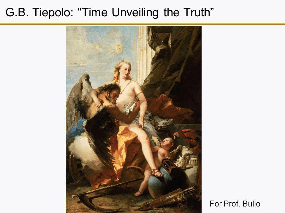 G.B. Tiepolo: Time Unveiling the Truth For Prof. Bullo
