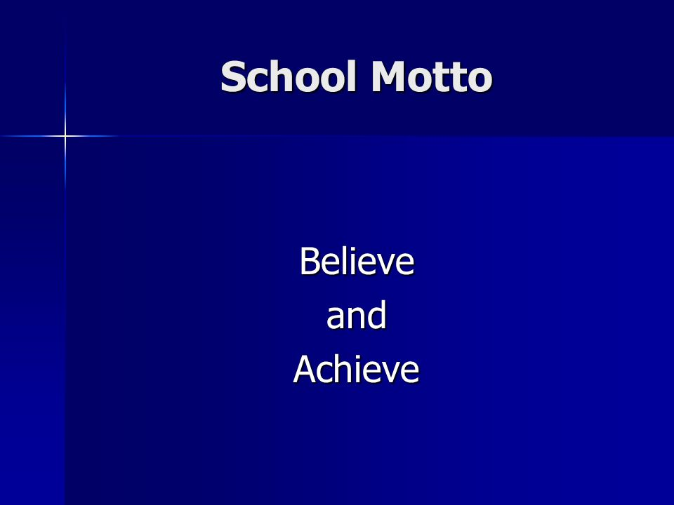 School Motto BelieveandAchieve