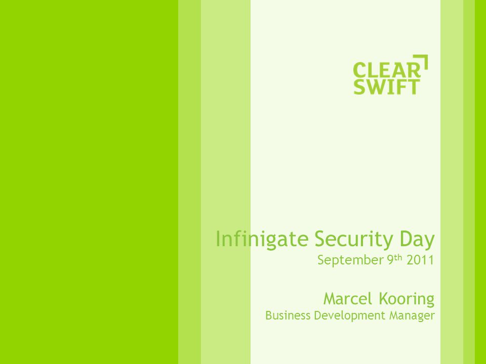 Infinigate Security Day September 9 th 2011 Marcel Kooring Business Development Manager
