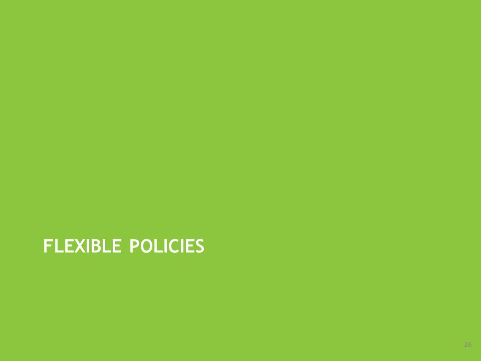 FLEXIBLE POLICIES 26