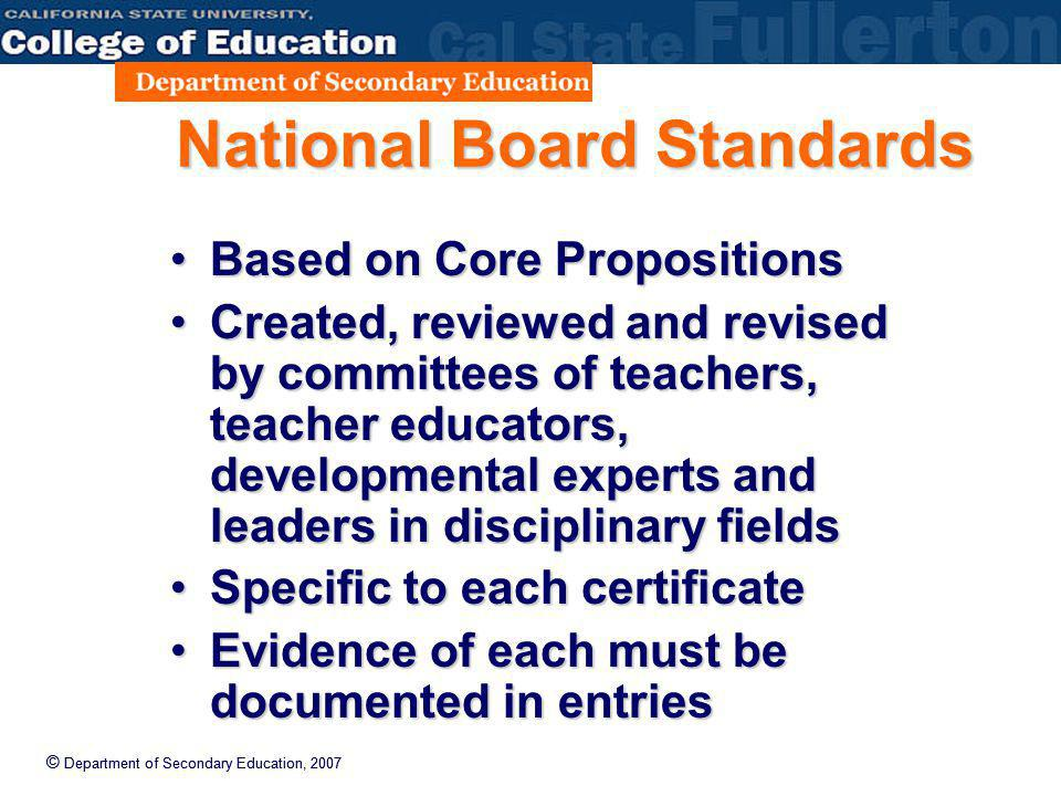 National Board Standards Based on Core PropositionsBased on Core Propositions Created, reviewed and revised by committees of teachers, teacher educato